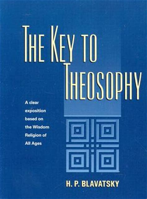 the key to theosophy books the key to theosophy by helena petrovna blavatsky