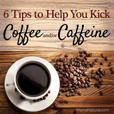 9 Tips To Help You Quit by Quitting Caffeine 6 Tips To Help You Quit Coffee Back