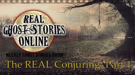 Is The Real by Real Ghost Stories The Conjuring True Story Part 1