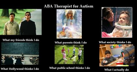 Aba Memes - aba therapist for autism what i actually do aba memes pinterest aba autism and asd