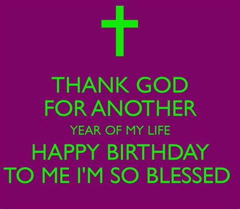 happy birthday to me quotes thanking god thank god for