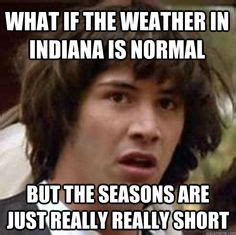 Indiana Meme - 1000 images about life in indiana sucks on pinterest
