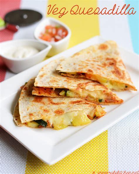 vegetables quesadilla recipe vegetable quesadilla recipe raks kitchen