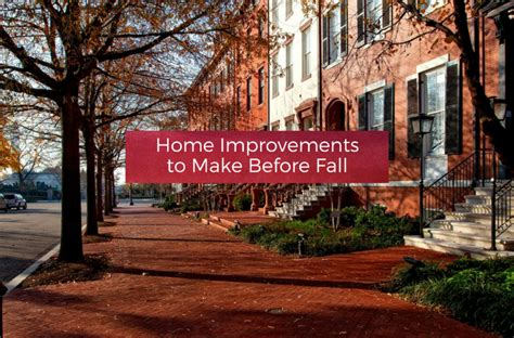 home improvements to make before fall your home