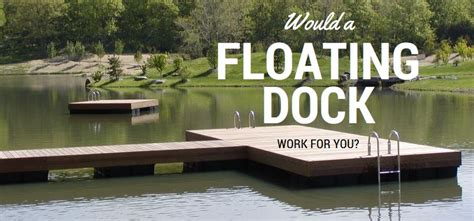 boat dock floats for sale would a floating dock right be right for your lake shore