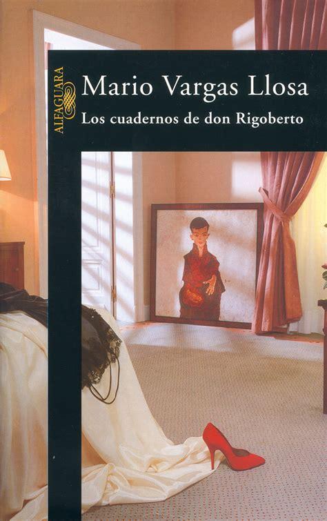los cuadernos de don 8420482722 los cuadernos de don rigoberto mario vargas llosa