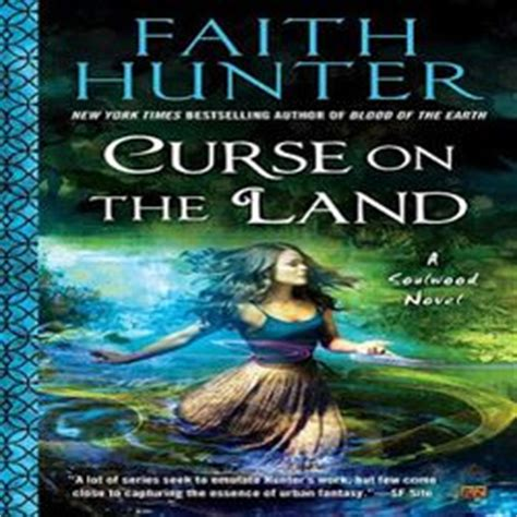 in the a soulwood novel books review curse on the land by faith