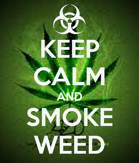Keep Calm And Smoke Weed Quotes