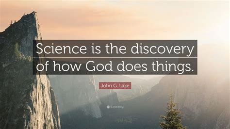 john  lake quote science   discovery   god    wallpapers quotefancy