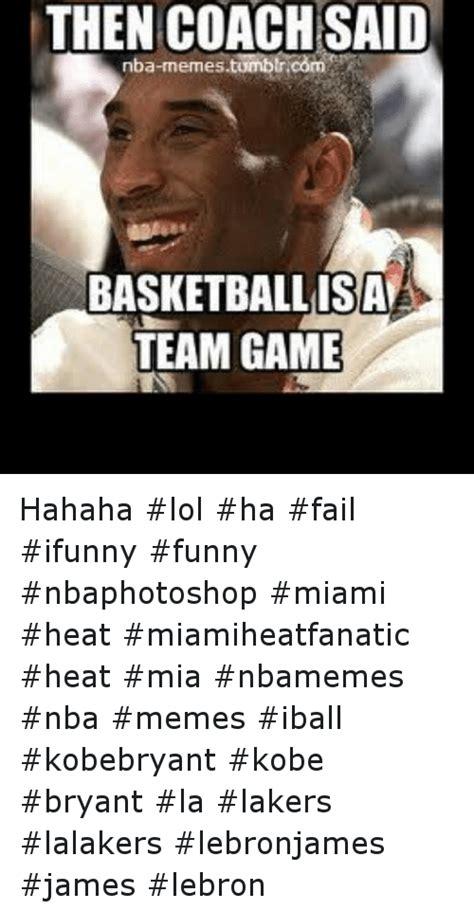 I Funny Memes - then coach said nba memes tombtricom basketball isa team