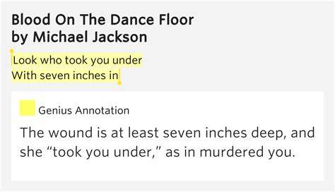 Michael Jackson Blood On The Floor Lyrics by Look Who Took You With Seven Inches In Blood On