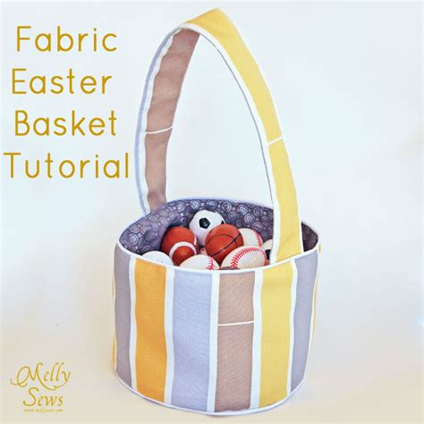 pattern for fabric easter basket make a fabric easter basket tutorial melly sews