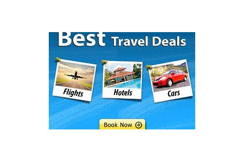 best deals for flight hotel and car