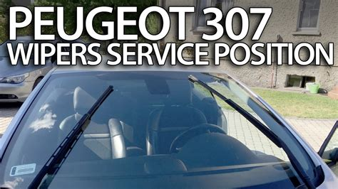 Peugeot 307 Wipers How To Set Wipers To Service Position Peugeot 307 Replace