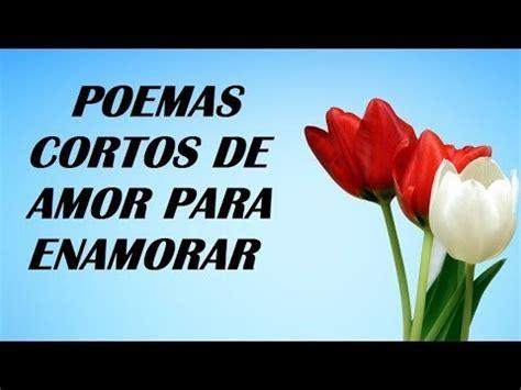 poemas cortos de amor para enamorar frases para seducir