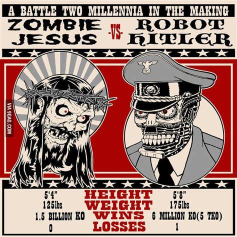 Zombie Jesus Meme - zombie jesus vs robot hitler 9gag