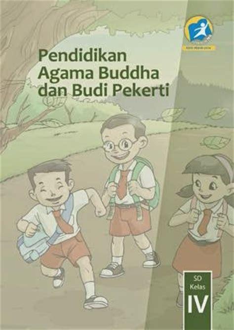 Buku Pelajara Agama Buddha Kelas 6 Sd bse buku siswa kelas 4 sd kurikulum 2013 edisi revisi 2014