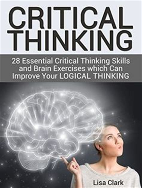 brain techniques for memory improvement and critical thinking books 1000 ideas about critical thinking on