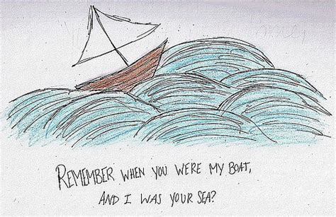 quotes boat and sea you were my boat i was your sea quote picture