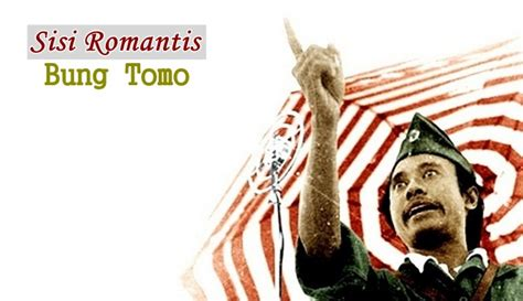 ini pidato bung tomo yang menggetarkan jiwa arek arek bung tomo sosok keras yang ternyata sangat romantis