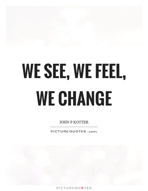 kotter quote on change management john p kotter quotes sayings 31 quotations