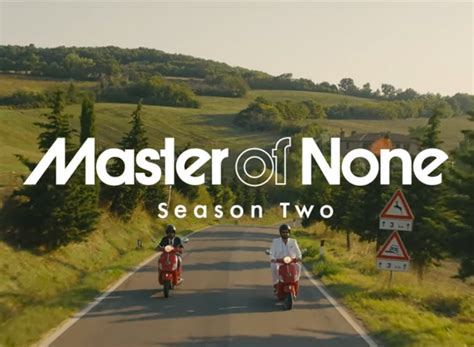 season 2 master of none watch the master of none season 2 trailer here and get