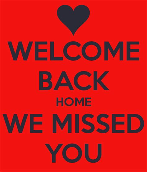 welcome back welcome back home we missed you poster flah keep calm