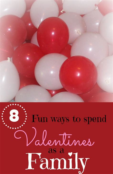8 ways to spend valentines as a family more excellent me