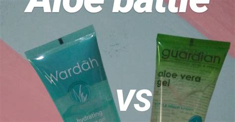 Harga Wardah Aloe Vera Gel Di Guardian wardah vs guardian aloe vera gel batle