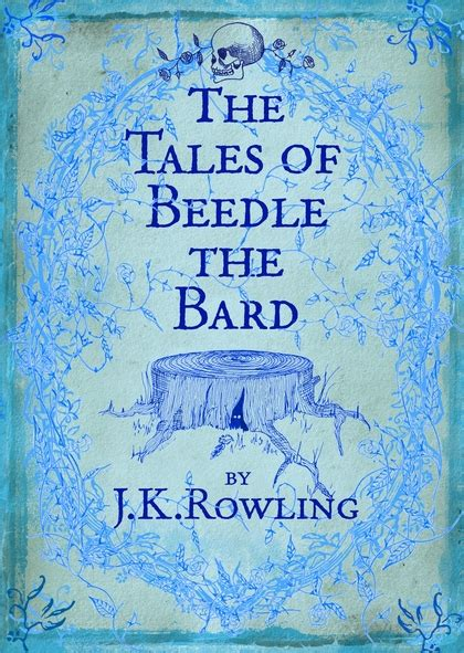 the tales of beedle the bard j k rowling bloomsbury children s books