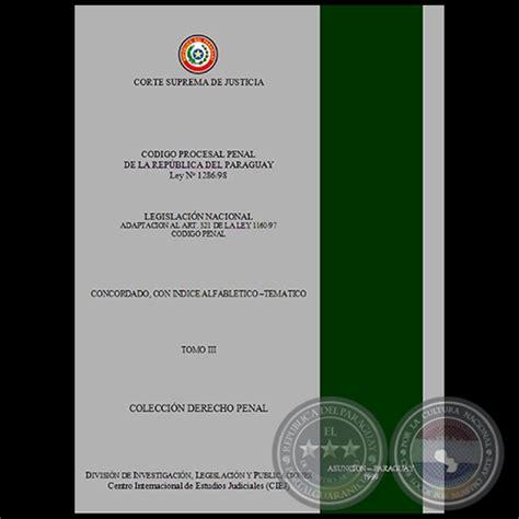 codigo procesal penal centro de documentacin e portal guaran 237 c 211 digo procesal penal de la rep 218 blica del