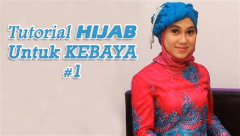 tutorial hijab kebaya wisuda tutorial hijab untuk kebaya 1