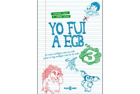 libro juego yo fui a yo fui a egb 3 jorge d 237 az javier ikaz sinopsis y precio fnac