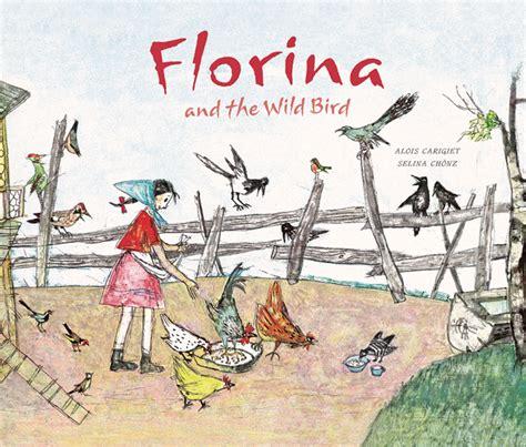 the someday birds books alois carigiet florina and the bird floris books