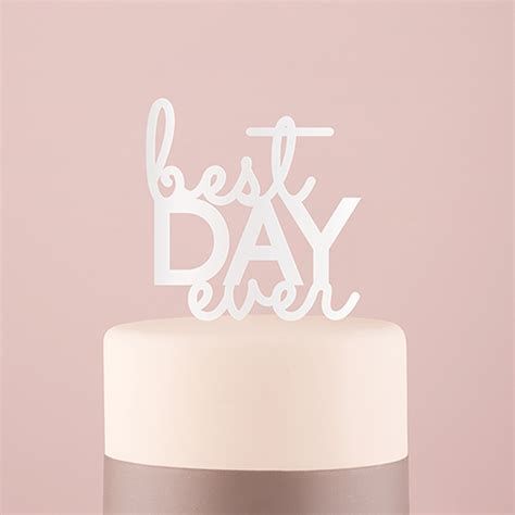 """""""Best Day Ever"""" Acrylic Wedding Cake Topper"""