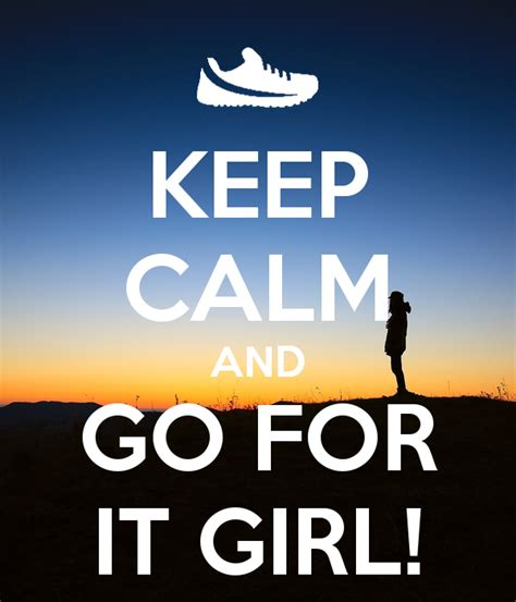 Goes It Or It by Keep Calm And Go For It Poster Madelinet Keep