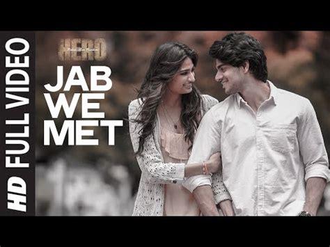 jab  met lyrics  hindi hero video song huntsongscom