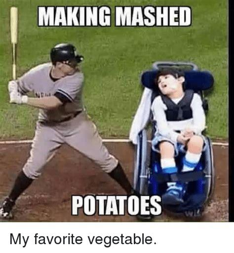 Mashed Potatoes Meme - making mashed potatoes my favorite vegetable potato meme