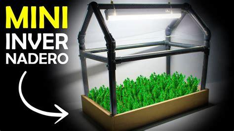 como hacer  mini invernadero casero youtube