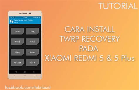 tutorial install twrp xiaomi redmi 1s cara install twrp recovery dan root xiaomi redmi 5 5
