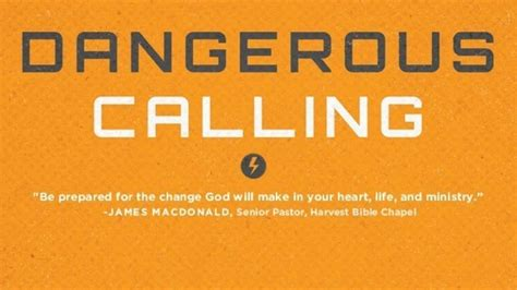 pastor your calling books top quotes from dangerous calling