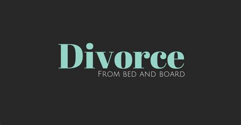 Divorce From Bed And Board Divorce Knowledgebase