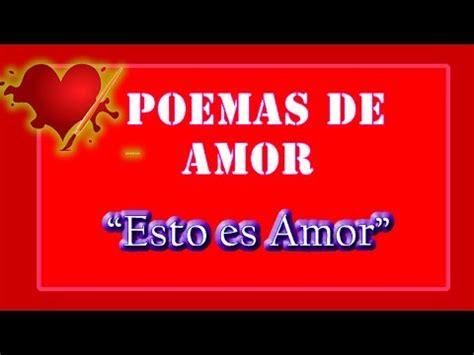 ver imagenes de amor para enamorar a un hombre ver poema de amor quot esto es amor quot poemas de amor