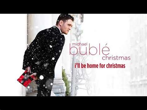 ill be mp download video michael bubl 233 i ll be home for christmas