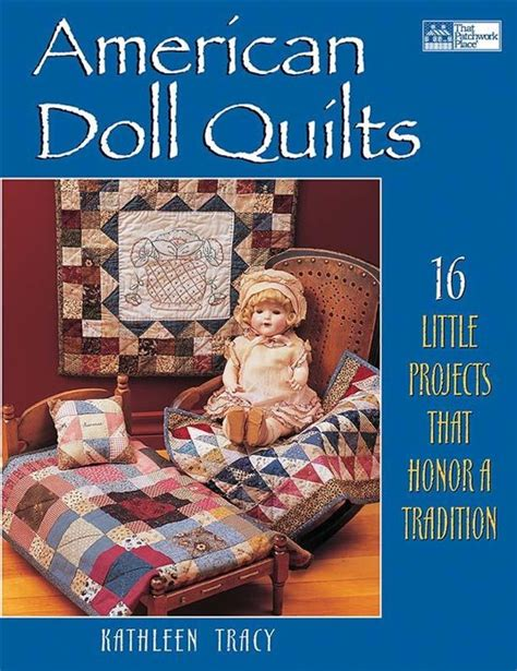 American Doll Quilts by Bol American Doll Quilts Ebook A Tracy