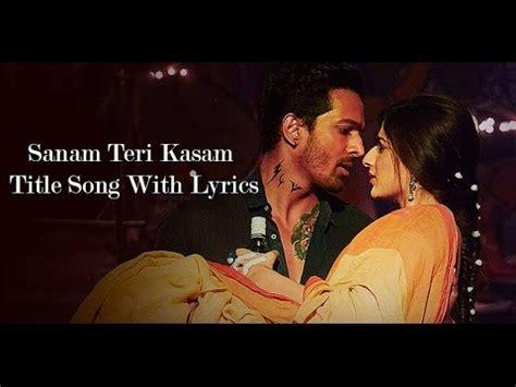 song for 2016 sanam teri kasam title song lyrics sanam teri kasam 2016