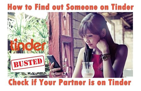 How To Search For On Tinder How To Find Out Someone On Tinder Check If Your Partner Is On Tinder