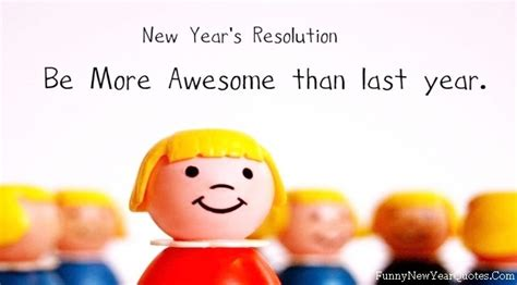 Way Better Than New Years Resolutions 2 new years resolution quotes sayings new years