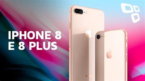 e iphone 8 tudo sobre os iphone 8 e iphone 8 plus tecmundo