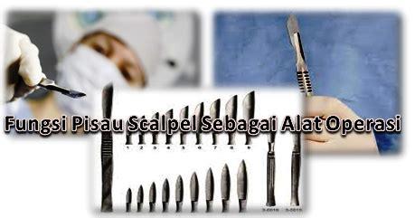 Pisau Operasi fungsi pisau scalpel sebagai alat operasi fungsi alat